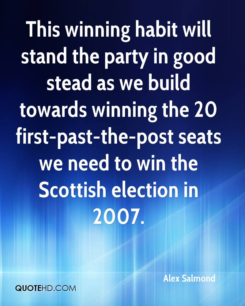 This winning habit will stand the party in good stead as we build towards winning the 20 first-past-the-post seats we need to win the Scottish election in 2007.
