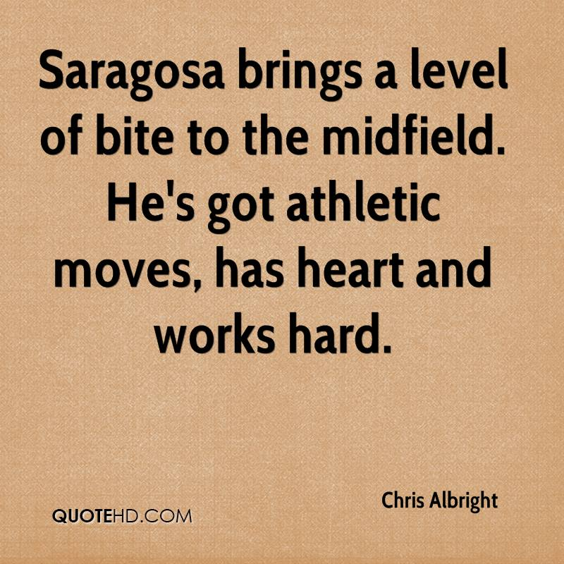 Saragosa brings a level of bite to the midfield. He's got athletic moves, has heart and works hard.