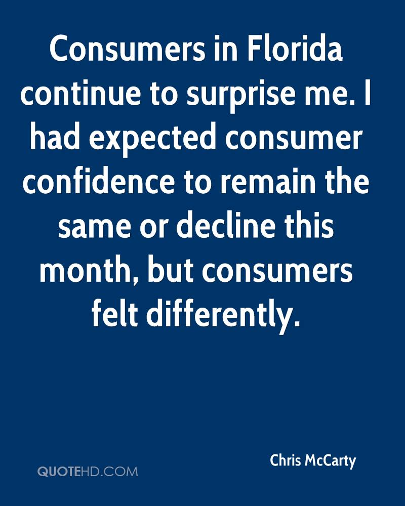 Consumers in Florida continue to surprise me. I had expected consumer confidence to remain the same or decline this month, but consumers felt differently.