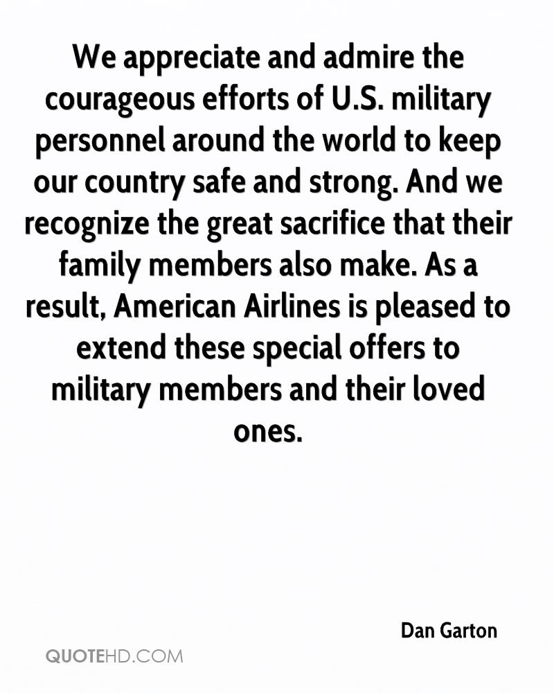 We appreciate and admire the courageous efforts of U.S. military personnel around the world to keep our country safe and strong. And we recognize the great sacrifice that their family members also make. As a result, American Airlines is pleased to extend these special offers to military members and their loved ones.