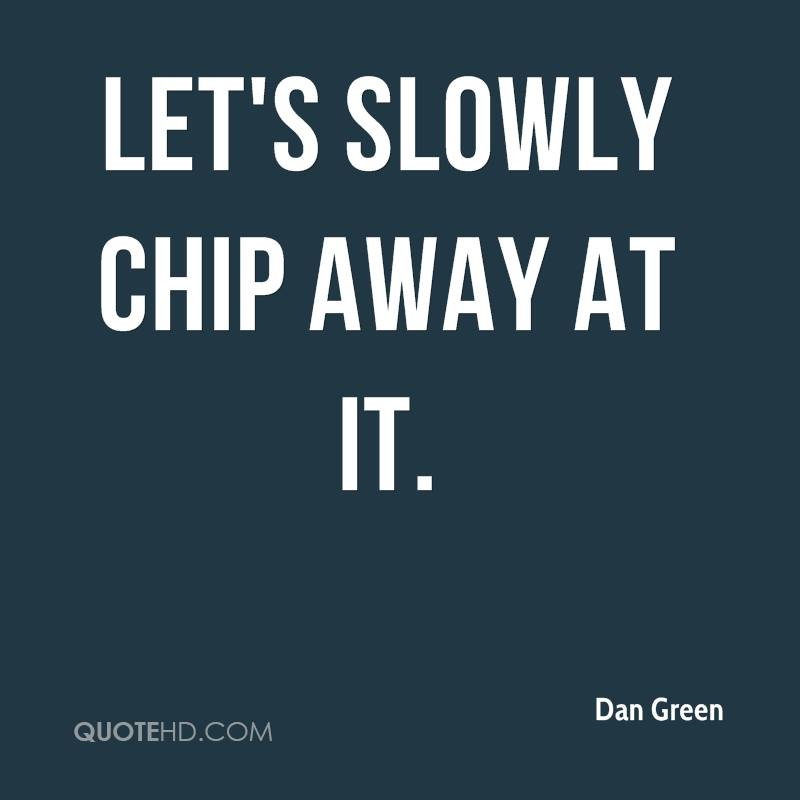 Let's slowly chip away at it.