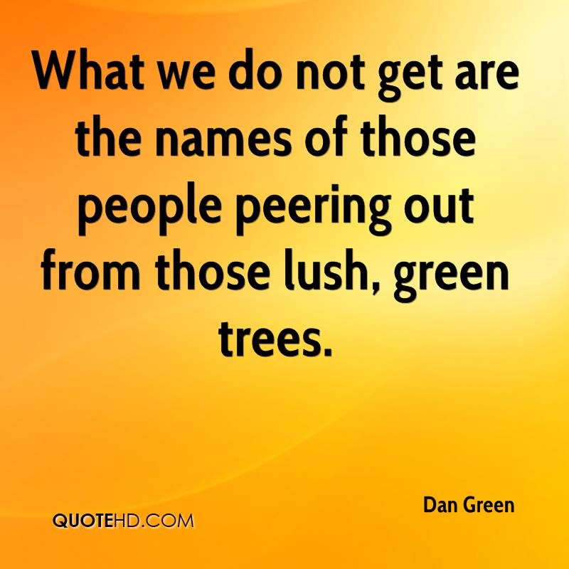 What we do not get are the names of those people peering out from those lush, green trees.
