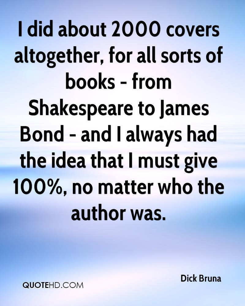 I did about 2000 covers altogether, for all sorts of books - from Shakespeare to James Bond - and I always had the idea that I must give 100%, no matter who the author was.