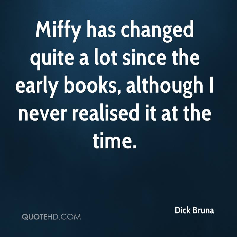 Miffy has changed quite a lot since the early books, although I never realised it at the time.