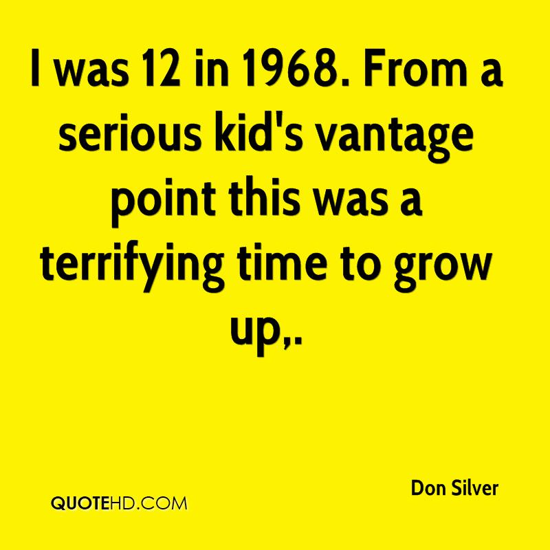 I was 12 in 1968. From a serious kid's vantage point this was a terrifying time to grow up.