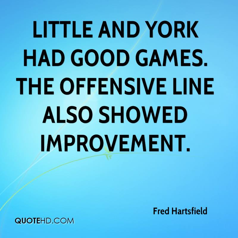 Little and York had good games. The offensive line also showed improvement.