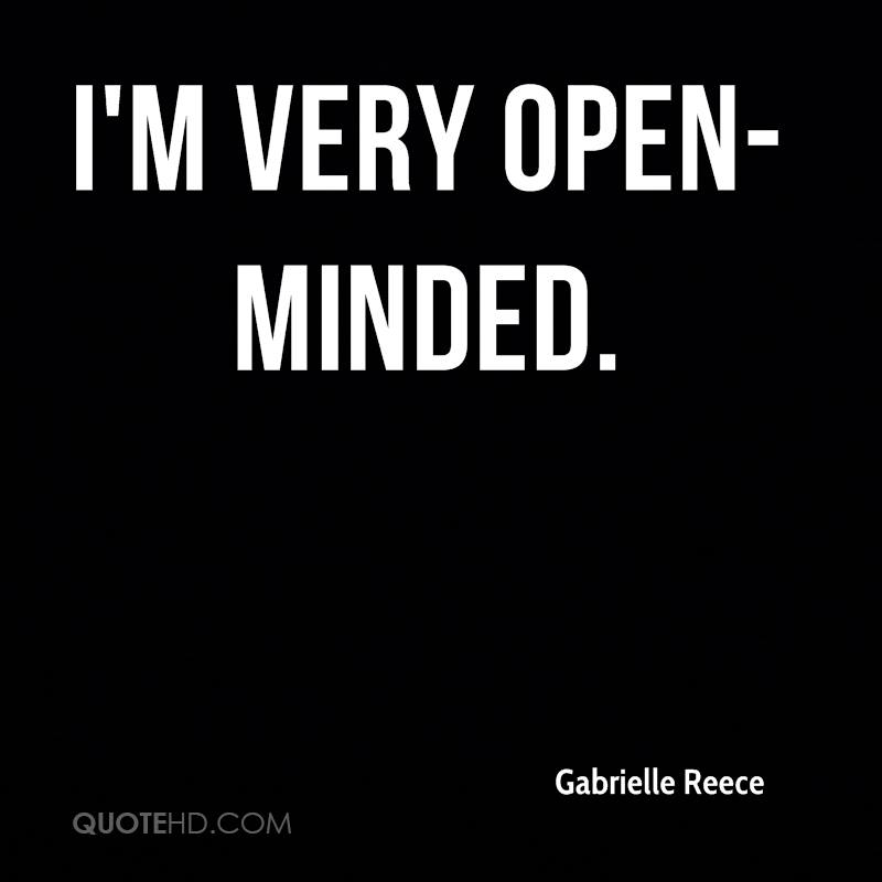I'm very open-minded.