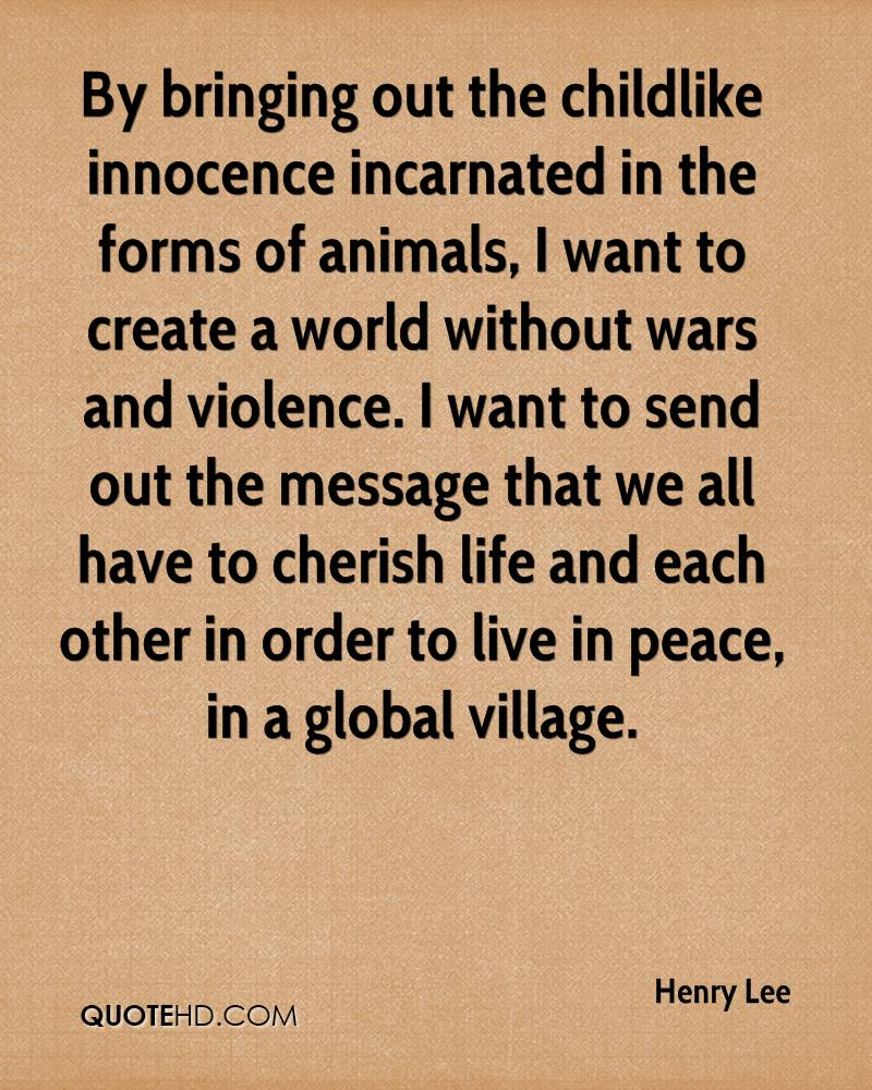 By bringing out the childlike innocence incarnated in the forms of animals, I want to create a world without wars and violence. I want to send out the message that we all have to cherish life and each other in order to live in peace, in a global village.