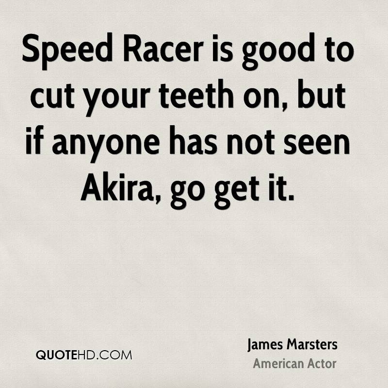 Speed Racer is good to cut your teeth on, but if anyone has not seen Akira, go get it.
