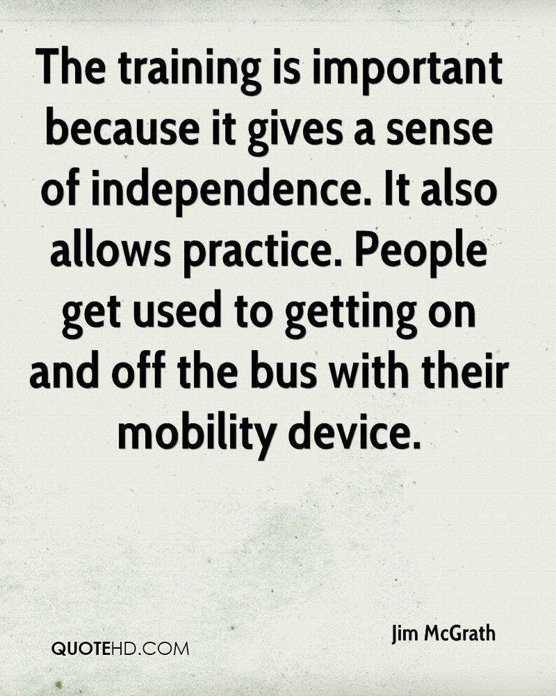 The training is important because it gives a sense of independence. It also allows practice. People get used to getting on and off the bus with their mobility device.