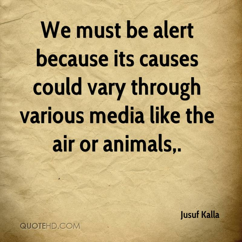 We must be alert because its causes could vary through various media like the air or animals.