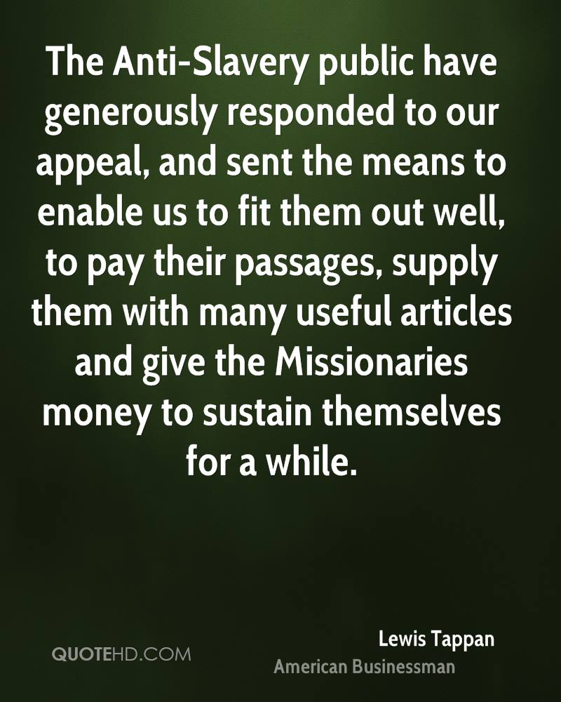 The Anti-Slavery public have generously responded to our appeal, and sent the means to enable us to fit them out well, to pay their passages, supply them with many useful articles and give the Missionaries money to sustain themselves for a while.