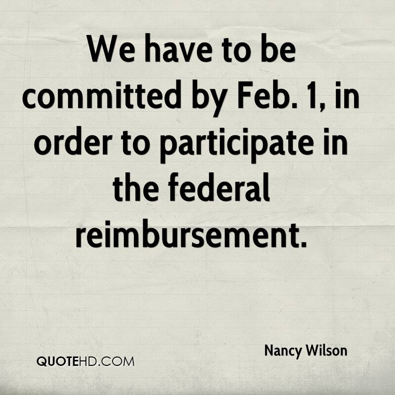 We have to be committed by Feb. 1, in order to participate in the federal reimbursement.