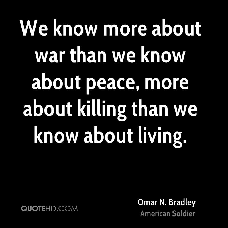 Omar N Bradley Peace Quotes Quotehd