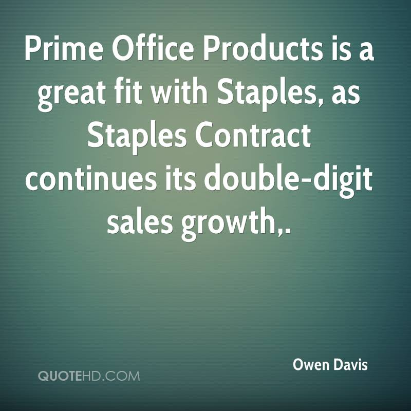 Prime Office Products is a great fit with Staples, as Staples Contract continues its double-digit sales growth.