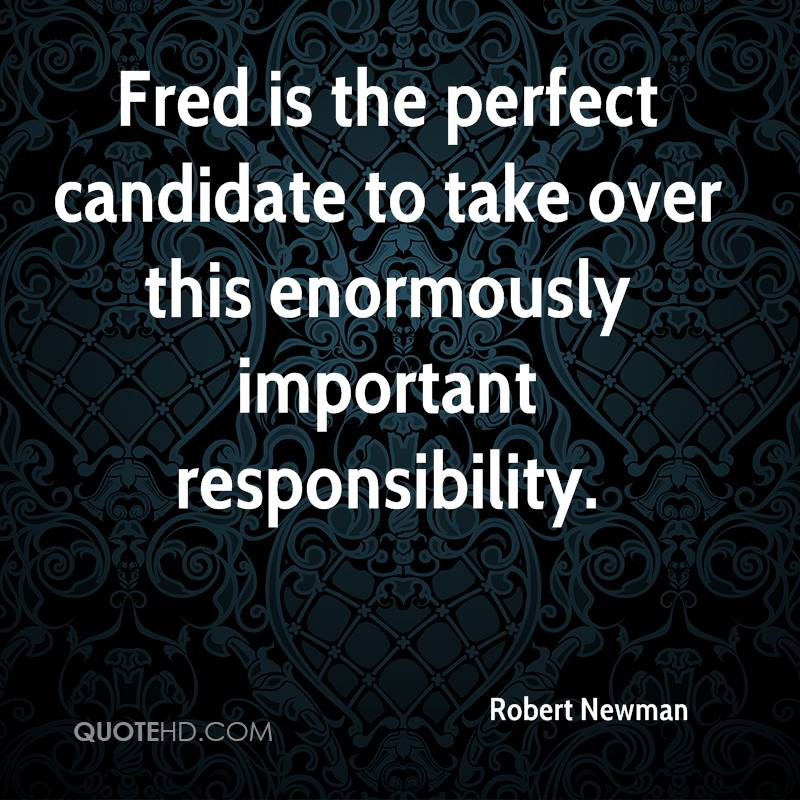 Fred is the perfect candidate to take over this enormously important responsibility.