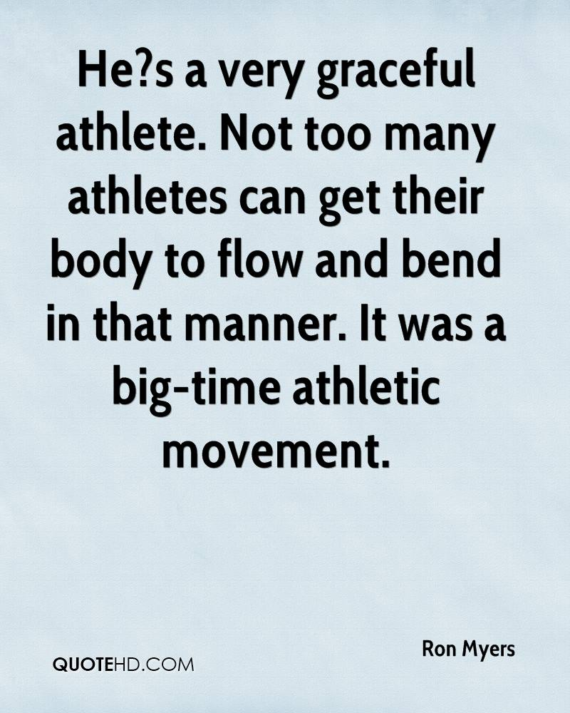 He?s a very graceful athlete. Not too many athletes can get their body to flow and bend in that manner. It was a big-time athletic movement.