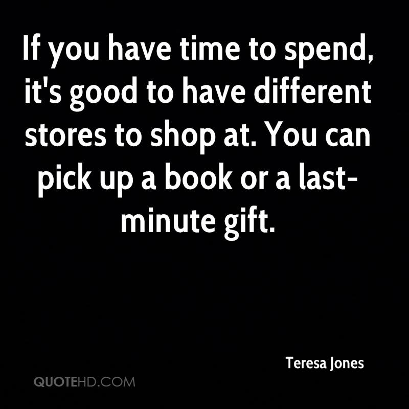 If you have time to spend, it's good to have different stores to shop at. You can pick up a book or a last-minute gift.