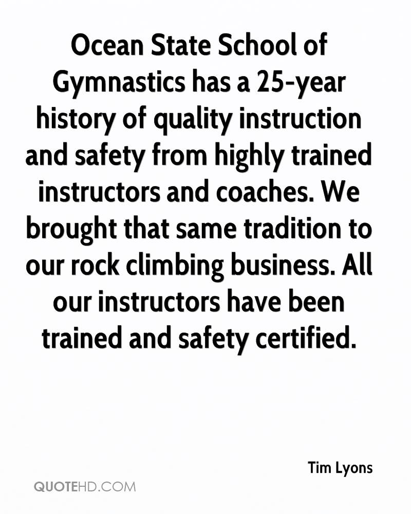 Ocean State School of Gymnastics has a 25-year history of quality instruction and safety from highly trained instructors and coaches. We brought that same tradition to our rock climbing business. All our instructors have been trained and safety certified.