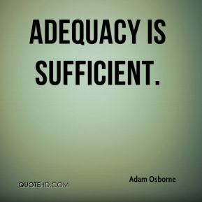 Adequacy is sufficient.