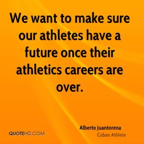 We want to make sure our athletes have a future once their athletics careers are over.
