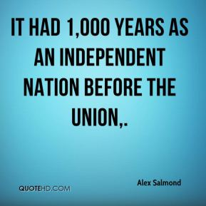 It had 1,000 years as an independent nation before the union.