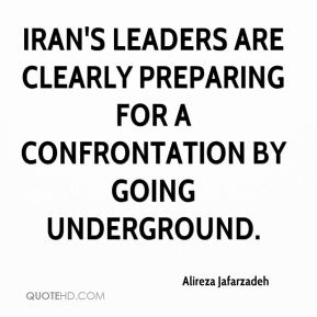 Alireza Jafarzadeh - Iran's leaders are clearly preparing for a confrontation by going underground.
