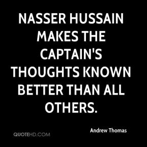 Nasser Hussain makes the captain's thoughts known better than all others.