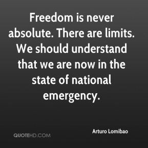 Freedom is never absolute. There are limits. We should understand that we are now in the state of national emergency.