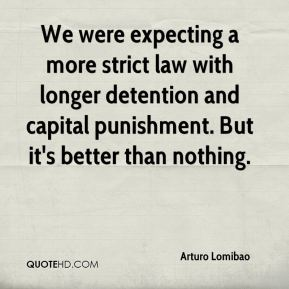 Arturo Lomibao - We were expecting a more strict law with longer detention and capital punishment. But it's better than nothing.