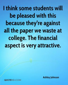 Ashley Johnson - I think some students will be pleased with this because they're against all the paper we waste at college. The financial aspect is very attractive.