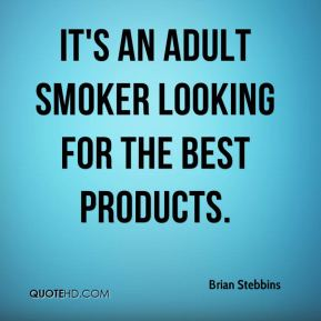 It's an adult smoker looking for the best products.