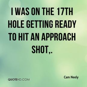 I was on the 17th hole getting ready to hit an approach shot.