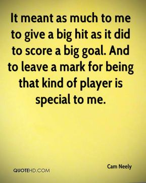 It meant as much to me to give a big hit as it did to score a big goal. And to leave a mark for being that kind of player is special to me.