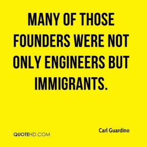 Many of those founders were not only engineers but immigrants.