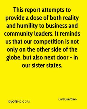 This report attempts to provide a dose of both reality and humility to business and community leaders. It reminds us that our competition is not only on the other side of the globe, but also next door - in our sister states.