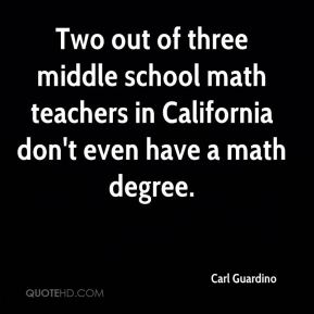 Two out of three middle school math teachers in California don't even have a math degree.