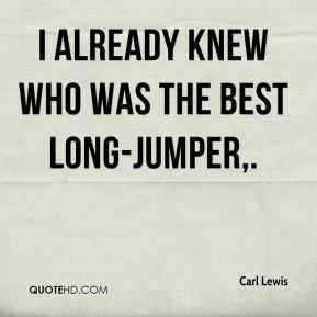 I already knew who was the best long-jumper.