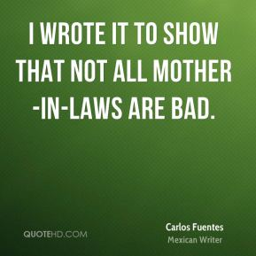 I wrote it to show that not all mother-in-laws are bad.