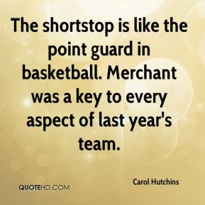 Carol Hutchins - The shortstop is like the point guard in basketball. Merchant was a key to every aspect of last year's team.