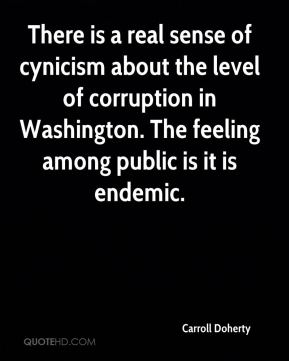 Carroll Doherty - There is a real sense of cynicism about the level of corruption in Washington. The feeling among public is it is endemic.