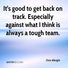 Chris Albright - It's good to get back on track. Especially against what I think is always a tough team.