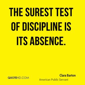 The surest test of discipline is its absence.