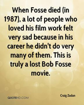 When Fosse died (in 1987), a lot of people who loved his film work felt very sad because in his career he didn't do very many of them. This is truly a lost Bob Fosse movie.