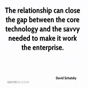 David Schatsky - The relationship can close the gap between the core technology and the savvy needed to make it work the enterprise.