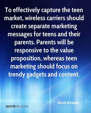 To effectively capture the teen market, wireless carriers should create separate marketing messages for teens and their parents. Parents will be responsive to the value proposition, whereas teen marketing should focus on trendy gadgets and content.