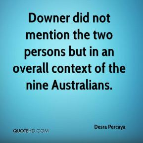 Desra Percaya - Downer did not mention the two persons but in an overall context of the nine Australians.