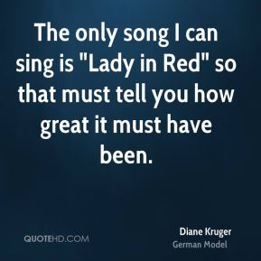 """Diane Kruger - The only song I can sing is """"Lady in Red"""" so that must tell you how great it must have been."""