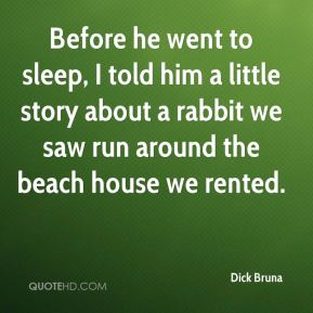 Before he went to sleep, I told him a little story about a rabbit we saw run around the beach house we rented.