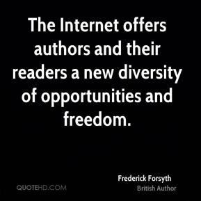 The Internet offers authors and their readers a new diversity of opportunities and freedom.